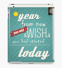 Quote, inspirational poster, typographical background, a year from now you will wish you had started today iPad Case/Skin