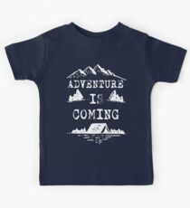 Adventure is Coming T Shirt Kids T-Shirt