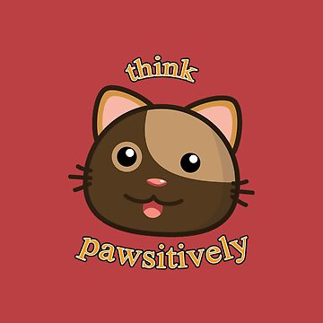 Think Pawsitively by carryoncastiel