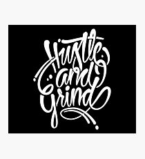 Hustle & grind Photographic Print