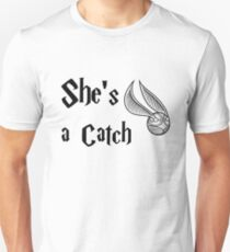 She is a Catch Unisex T-Shirt