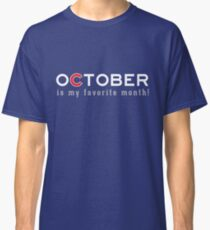 October is my Favorite Month Classic T-Shirt