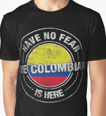 Have No Fear The Colombian Is Here Graphic T-Shirt