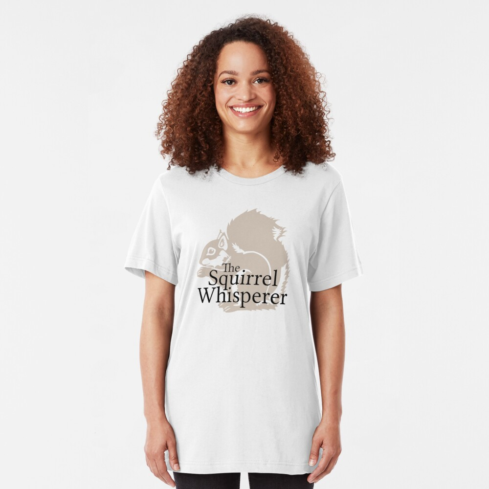 The Squirrel Whisperer  Slim Fit T-Shirt