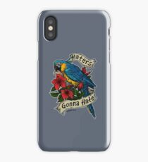 Haters Gonna Hate (blue & gold macaw) iPhone Case/Skin
