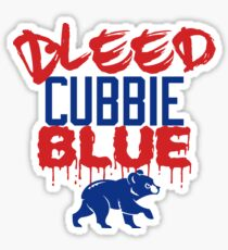 Bleed Cubbie Blue Cubs World Series Champions 1908 2016 Sticker