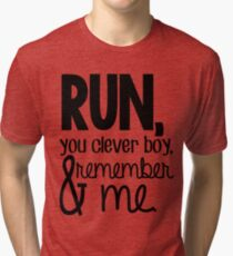 """""""Run, you clever boy, and remember me."""" - Clara Quote Tri-blend T-Shirt"""