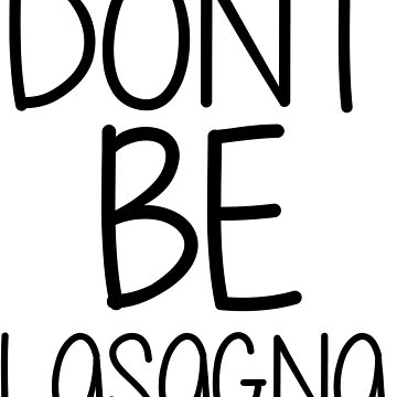 """""""Don't be lasagna."""" - 12th Doctor Quote by wessaandjessa"""