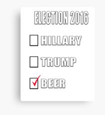 ELECTION 2016 HILLARY TRUMP BEER Canvas Print