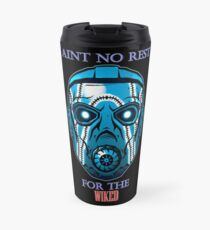 Ain`t No Rest for the Wiked Travel Mug