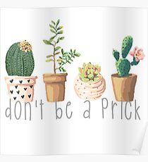 Dont Be a Prick Succulents Poster