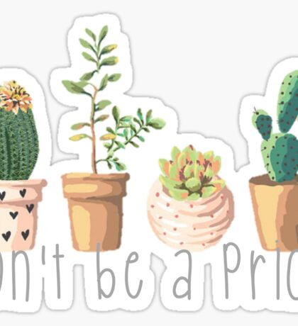 Don't Be a Prick Succulents Sticker