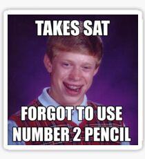 SAT No 2 Pencil BAD LUCK BRIAN MEME Sticker