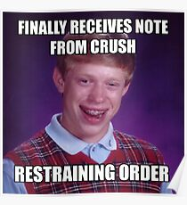 First Note From Crush BAD LUCK BRIAN MEME Poster