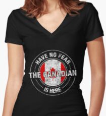 Have No Fear The Canadian Is Here Women's Fitted V-Neck T-Shirt