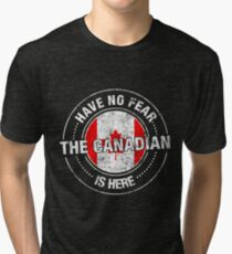 Have No Fear The Canadian Is Here Tri-blend T-Shirt