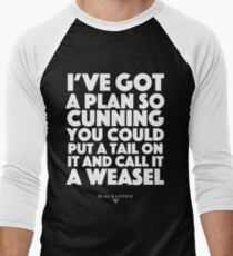 Blackadder quote - I've got a plan so cunning you could put a tail on it and call it a weasel Men's Baseball ¾ T-Shirt