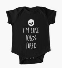 108% Tired Funny Quote Kids Clothes