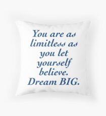 """""""Limitless"""" Dream BIG Design Throw Pillow"""
