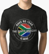 Have No Fear The South African Is Here Shirt Tri-blend T-Shirt