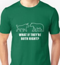 What If They're Both Right Unisex T-Shirt