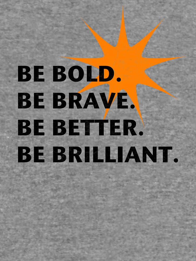 Be Bold Be Brilliant by InspiraImage