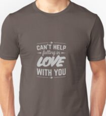 Can't help falling in love. T-Shirt