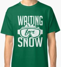 Skiing: Waiting for snow Classic T-Shirt