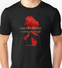 I am Ruination Unisex T-Shirt