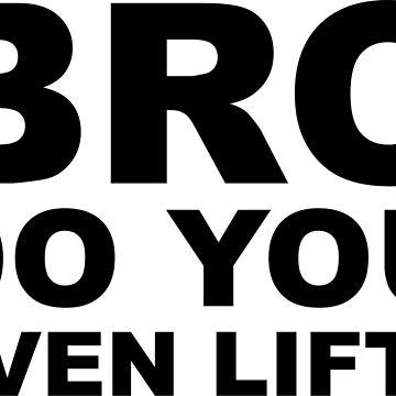 Bro, Do You Even Lift? by Zero887