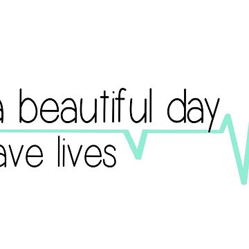It's a beautiful day to save lives - mint by livcolorful