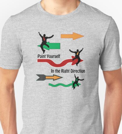 Point Yourself in the Right Direction T-Shirt
