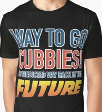 Way to Go Cubbie! As predicted  Graphic T-Shirt