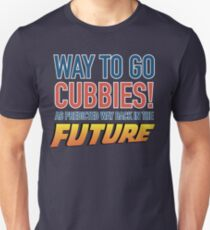 Way to Go Cubbie! As predicted  Unisex T-Shirt