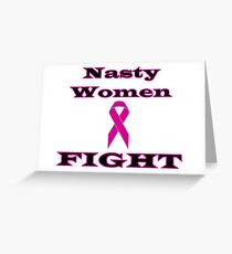 Nasty Women Fight Breast Cancer Greeting Card