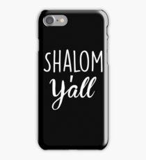 Shalom Y'all iPhone Case/Skin