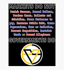 Markets DO NOT, GOVERNMENTS DO by Paine's Torch Photographic Print