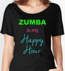 Zumba IS My Happy Hour! Women's Relaxed Fit T-Shirt
