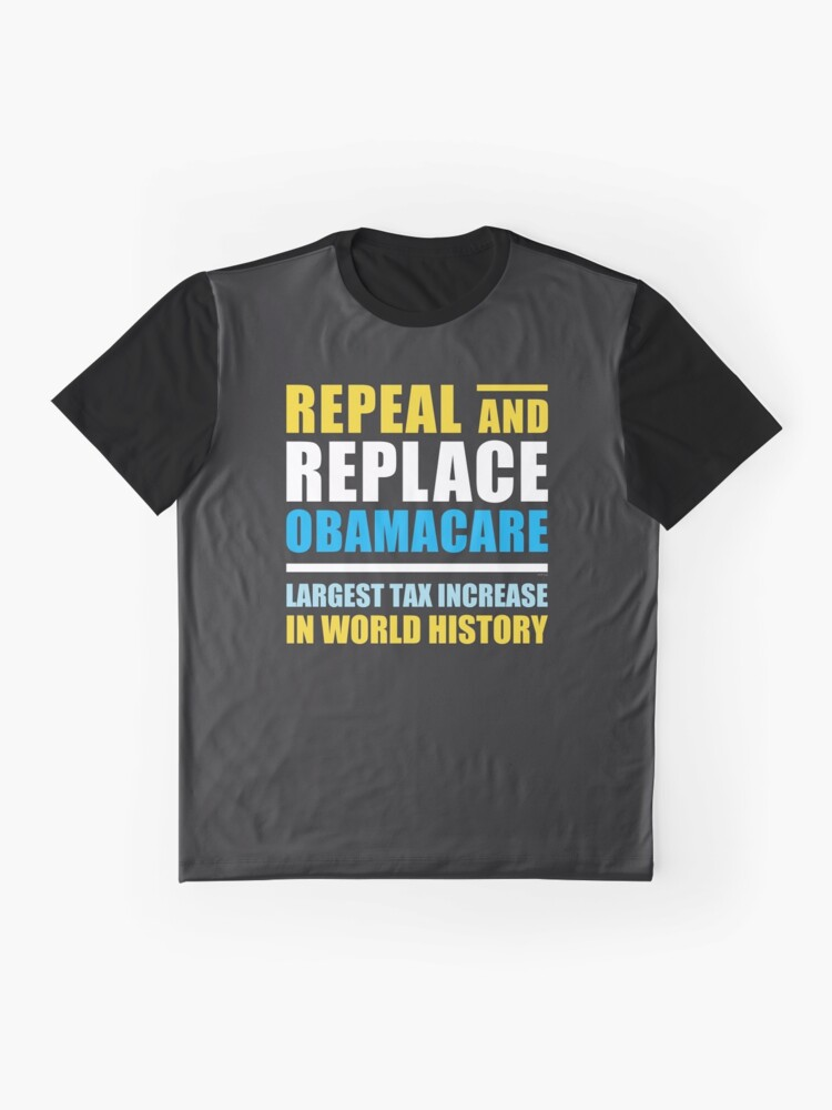 Alternate view of Repeal And Replace Obamacare Graphic T-Shirt