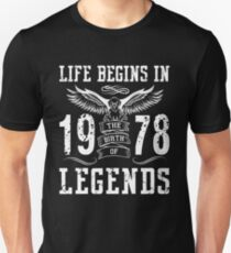 Life Begins In 1978 Birth Legends T-Shirt