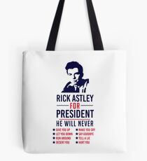 Rick Astley For President Tote Bag