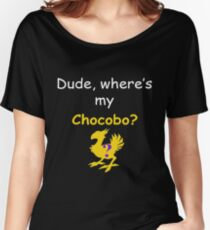 Dude, Where's My Chocobo? Women's Relaxed Fit T-Shirt