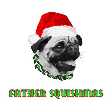 Father Squishmas Pug by Engineroommedia