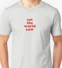 EAT THE WORLD RAW T-Shirt