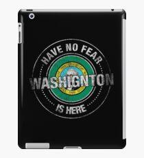 Have No Fear Washington Is Here iPad Case/Skin