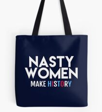 Nasty Women Make History Tote Bag