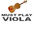 Must Play Viola by evisionarts