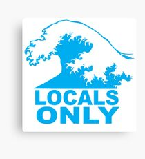 Locals Only Canvas Print