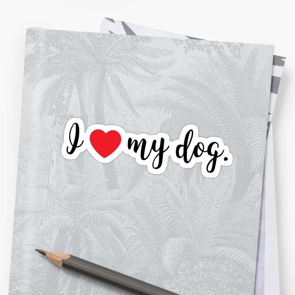 I Heart My Dog by NestToNest