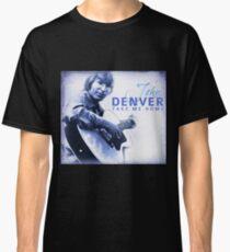 John Denver - Take Me Home Classic T-Shirt